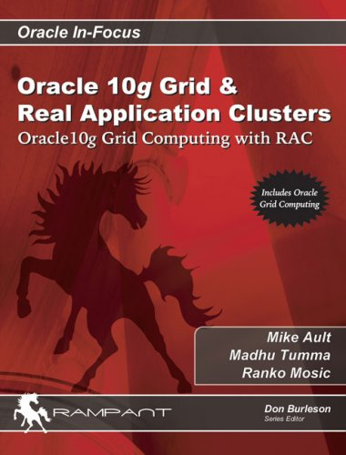 Oracle 10g Grid & Real Application Clusters: Oracle 10g Grid Computing with RAC (Oracle In-Focus series)