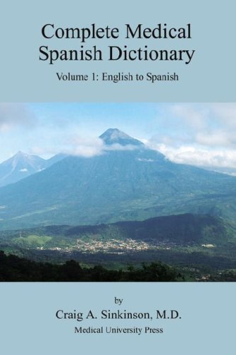 Complete Medical Spanish Dictionary Volume 1: English to Spanish
