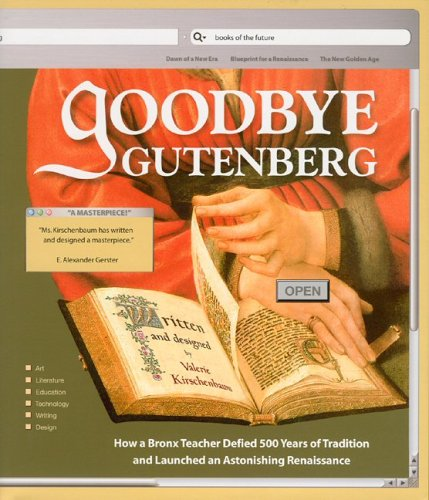 Book Cover - Click to buy the book Valerie Kirschenbaum , Goodbye Gutenberg : How a Bronx Teacher Defied 500 Years of Tradition and Launched an Astonishing Renaissance - Hardcover