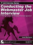 Conducting the Webmaster Job Interview: IT Manager Guide with Javascript, Java applets, Front Page, Flash, Perl, PHP+, and DreamWeaver Interview Questions (IT Job Interview series)