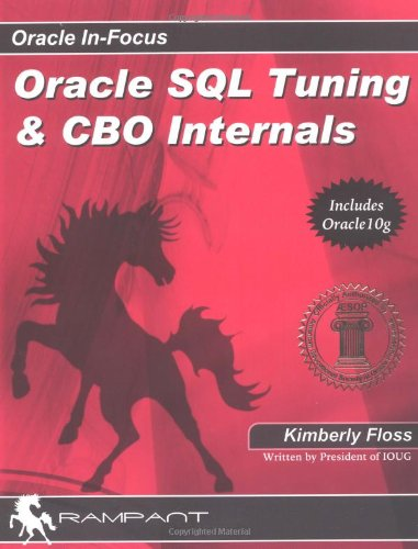 Oracle SQL Tuning & CBO Internals (Oracle In-Focus series)