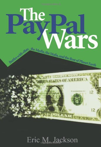 322. The PayPal Wars: Battles with eBay, the Media, the Mafia, and the Rest of Planet Earth