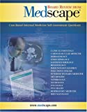 Board Review from Medscape: CASE-BASED INTERNAL MEDICINE SELF-ASSESSMENT QUESTIONS