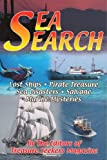 Sea Search: Lost Ships, Pirate Treasure, Sea Disasters, Salvage, Marine Mysteries