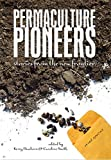 Permaculture Pioneers: Stories from the New Frontier
