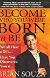 Buy Become Who You Were Born to Be: We All Have a Gift... Have You Discovered Yours? from Amazon