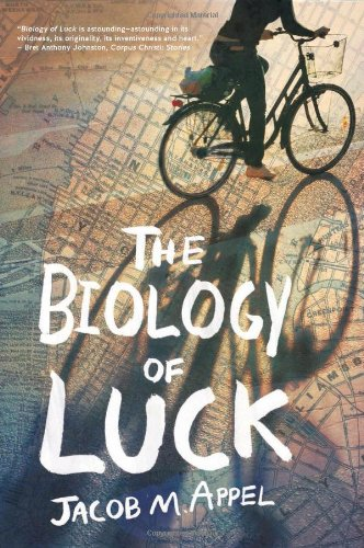 The Biology of Luck, Appel, Jacob M.