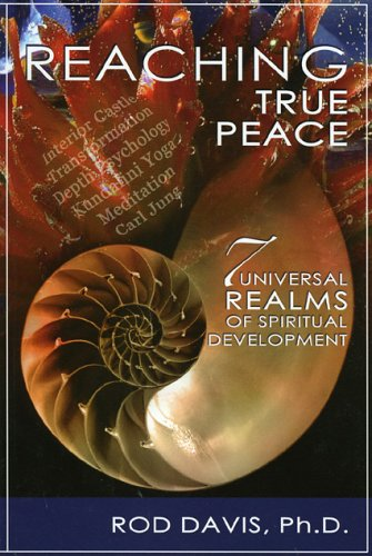 Reaching True Peace: 7 Universal Realms of Spiritual Development, Davis, Rod
