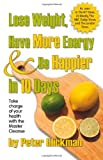 Lose Weight, Have More Energy & Be Happier in 10 Days