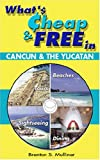 What\'s Cheap and Free in Cancun and the Yucatan
