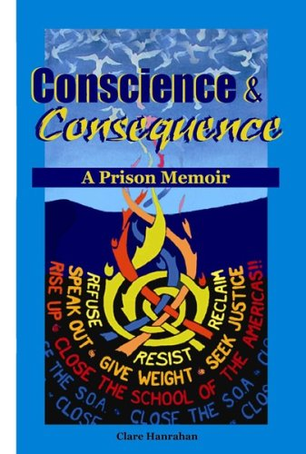 Conscience & Consequence: A Prison Memoir, Clare Hanrahan