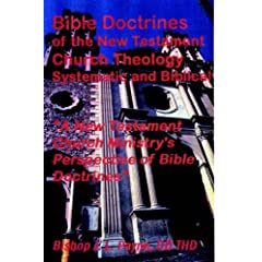 Bible Doctrines of the New Testament Church Theology Systematic and Biblical