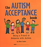 Book Cover: The Autism Acceptance Book: Being a Friend to Someone With Autism by Ellen Sabin