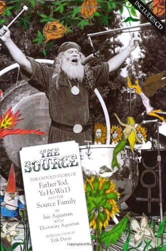 The Source: The Untold Story of Father Yod, Ya Ho Wa 13, and The Source Family, Isis Aquarian; Electricity Aquarian