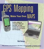 GPS Mapping: Make Your Own Maps