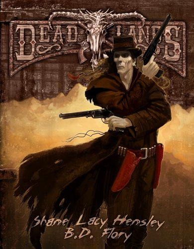 Deadlands Reloaded (Savage Worlds; S2P10200), Shane Lacy Hensley & BD Flory