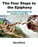 Book Cover: The Four Steps To Te Epiphany: Strategies For Products That Win by Steven Gary Blank
