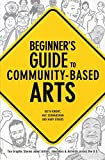 Beginner's Guide to Community-Based Arts, Schwarzman, Mat