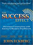 Buy The Success Effect: Uncommon Conversations With America's Business Trailblazers from Amazon