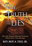 The Way, the Truth, and the Lies