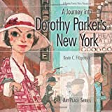 [A Journey into Dorothy Parker's New York]