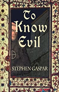 To Know Evil by Stephen Gaspar
