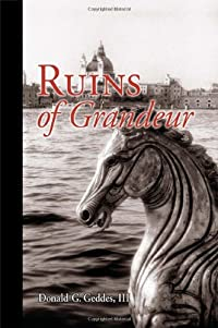 Ruins of Grandeur by Donald G. Geddes, III