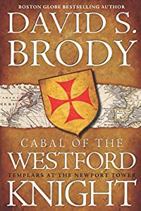 Cabal of the Westford Knight by David S. Brody