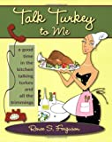Talk Turkey to Me