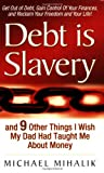 Debt Is Slavery by Michael Mihalik