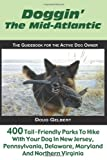 Doggin' The Mid-Atlantic: 400 Tail Friendly Parks To Hike With Your Dog In New Jersey,...