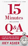 Buy 15 Minutes Including Q&A: A Plan to Save the World From Lousy Presentations from Amazon