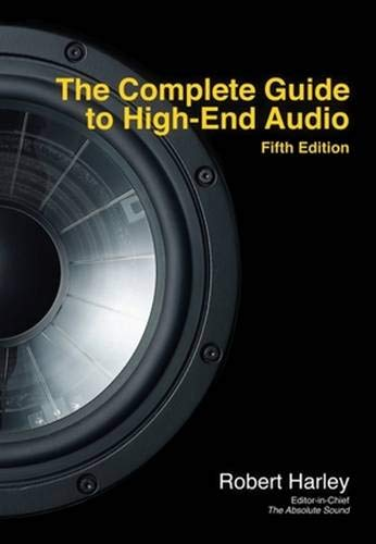 The Complete Guide to High-End Audio - Robert Harley