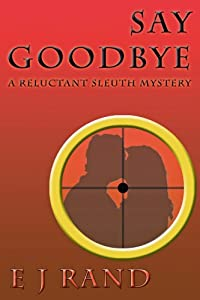Say Goodbye by E. J. Rand