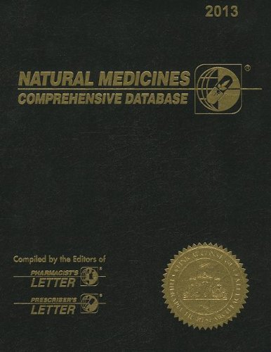 Natural medicines comprehensive database / compiled by the editors of Pharmacist's Letter, Prescriber's Letter ; [Jeff M. Jellin, editor-in-chief].
