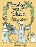 Make Your Place: Affordable, Sustainable Nesting Skills (DIY), Briggs, Raleigh