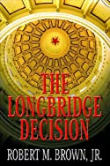 The Longbridge Decision by Robert M. Brown Jr.