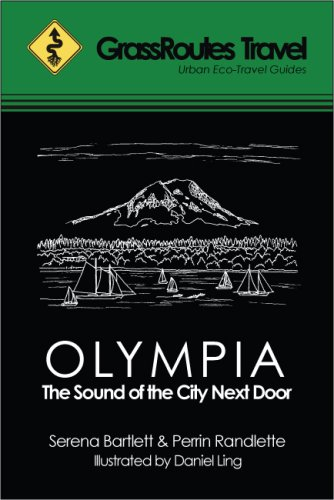 GrassRoutes Travel Guide to Olympia: The Sound of the City Next Door, Serena Bartlett; Perrin Randlette
