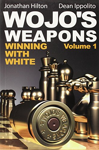 Wojo's Weapons: Winning With White (Volume 1)
