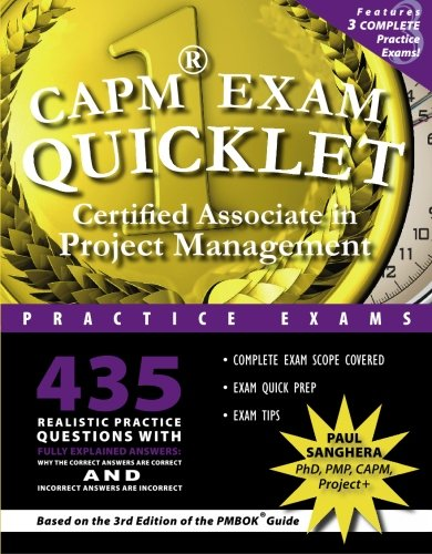 CAPM Exam Quicklet: Certified Associate in Project Management Practice Exams (The Quicklet Book Series) - Paul Sanghera