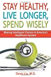Stay Healthy, Live Longer, Spend Wisely by Davis Liu