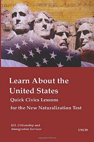 Learn about the United States: Quick Civics Lessons for the Naturalization Test