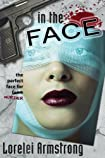 In the Face by Lorelei Armstrong
