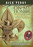On My Honor: Why the American Values of the Boy Scouts Are Worth Fighting For by Rick Perry