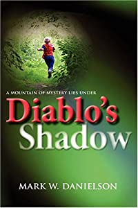 Diablo's Shadow by Mark W. Danielson