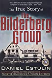 The True Story of the Bilderberg Group, Estulin, Daniel