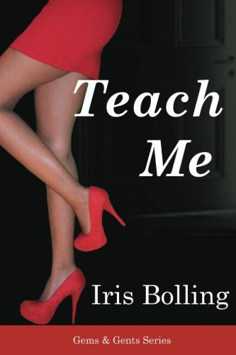 Teach Me (Gems & Gents) (Volume 1) - Iris D Bolling