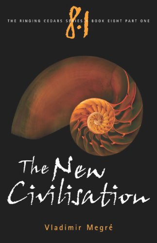 New Civilization (The Ringing Cedars, Book 8, Part 1)