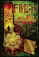 REVIEW: Finch by Jeff VanderMeer
