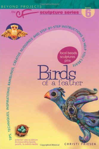 Birds of a Feather (Beyond Projects: The CF Sculpture Series, Book 6)
